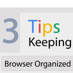 3 Tips Keeping Browser Organized